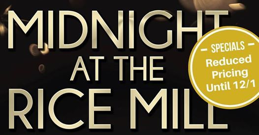 Midnight at the Rice Mill A New Years Eve Celebration