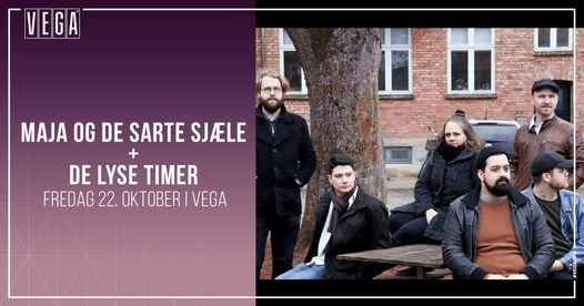 Maja og De Sarte Sjæle + De Lyse Timer - VEGA - Flyttet, 14 May | Event in Copenhagen | AllEvents.in