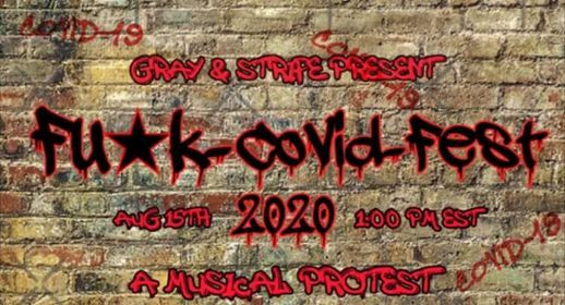 Gray & Strife presentFukCovidFest 2020 August 15th in