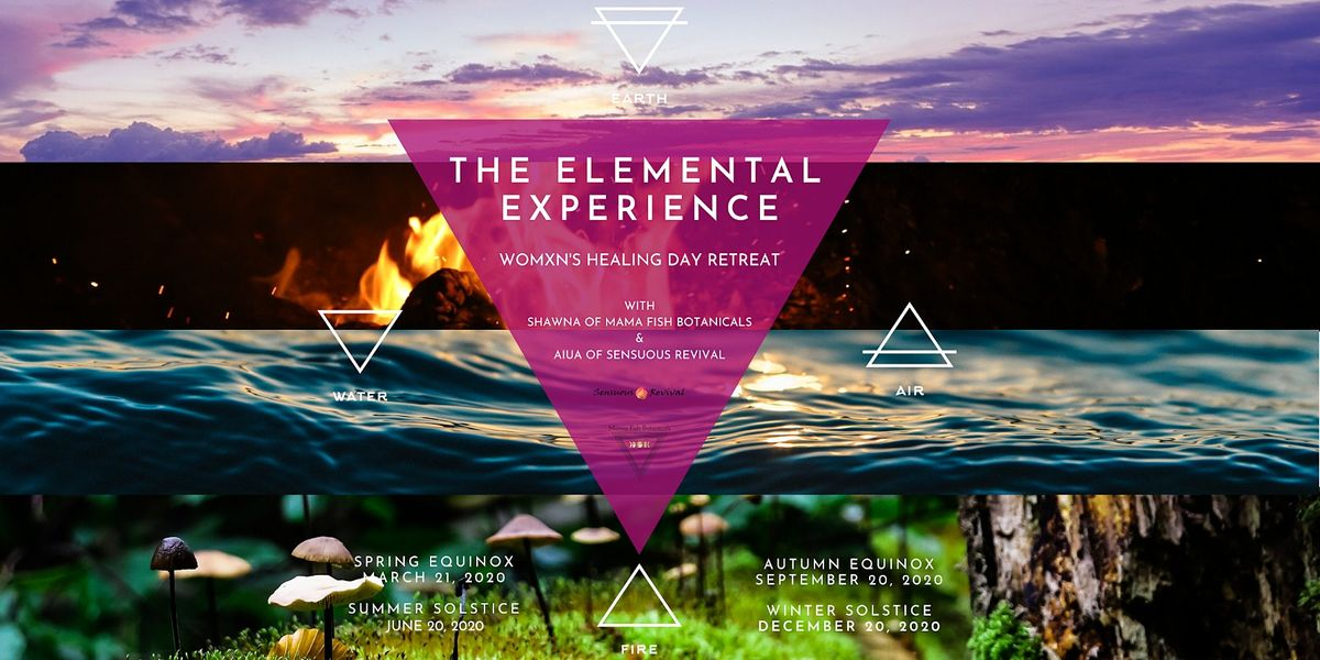 Elemental Womxns Day Retreat(s)