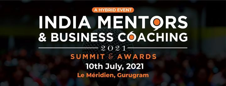 India Mentors and Business Coaching | Summit and Awards 2021, 10 July | Event in Gurgaon | AllEvents.in