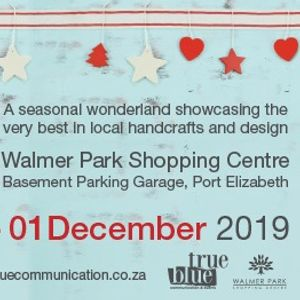 Christmas in the Home Gift & Craft Market 2019 at Walmer Park, Shopping Centre, Port Elizabeth
