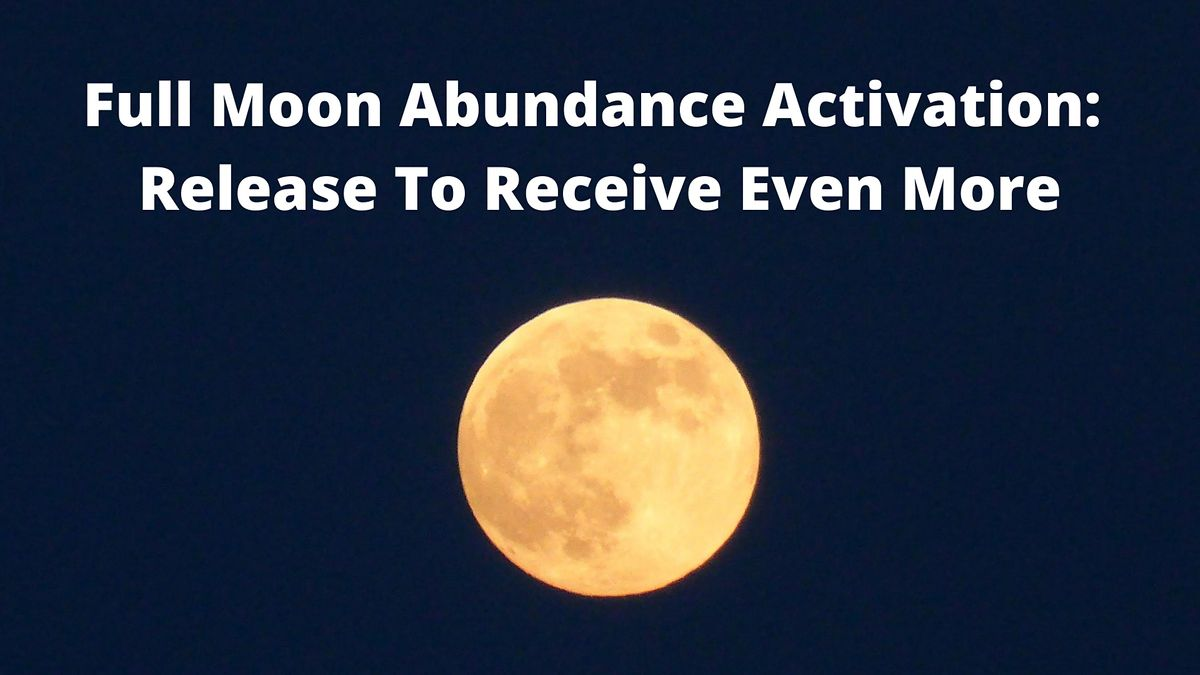 Full Moon Abundance Mindset Activation: Open Up, Release To Receive More, 29 December | Online Event | AllEvents.in