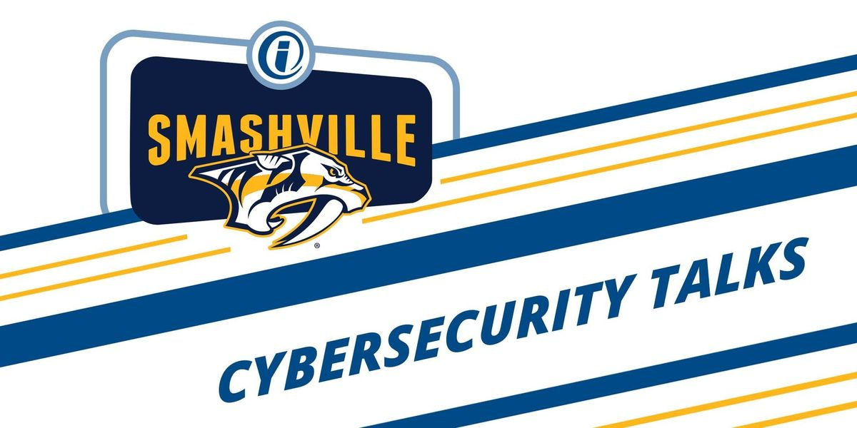 2019 Smashville Cybersecurity Talks hosted at Bridgestone Arena