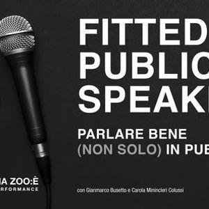 FITTED PUBLIC SPEAKING Parlare bene (non solo) in pubblico