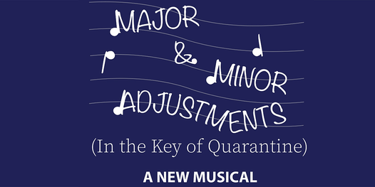 World Premiere of MAJOR & MINOR ADJUSTMENTS (IN THE KEY OF QUARANTINE), 18 April | Online Event | AllEvents.in