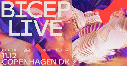 BICEP Live - Copenhagen, VEGA - Venteliste, 11 December   Event in Copenhagen   AllEvents.in