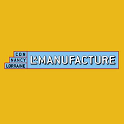 CDN Nancy Lorraine, la Manufacture
