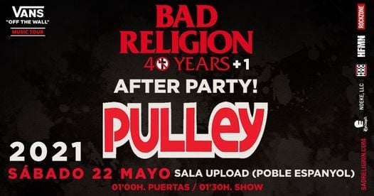 Pulley AFTER PARTY 40+1 YEARS Bad Religion 22/05/2021 Barcelona, 23 May   Event in Barcelona   AllEvents.in