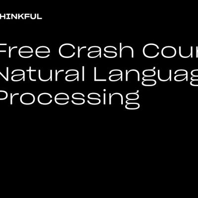 Thinkful Webinar  Free Crash Course Natural Language Processing