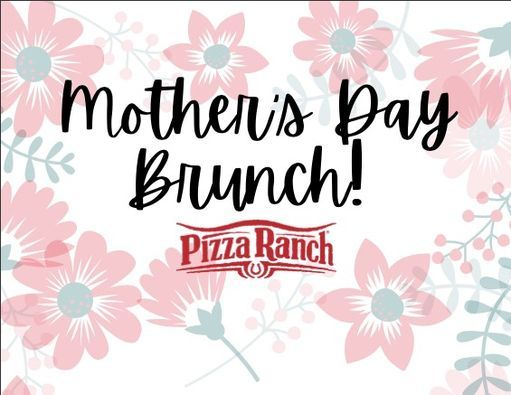 Mother's Day Brunch at Pizza Ranch - MOTHER'S EAT FREE!, 9 May | Event in Galesburg | AllEvents.in