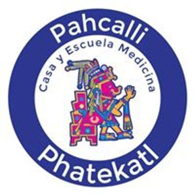Pahcalli Phatekatl Casa y escuela Medicina