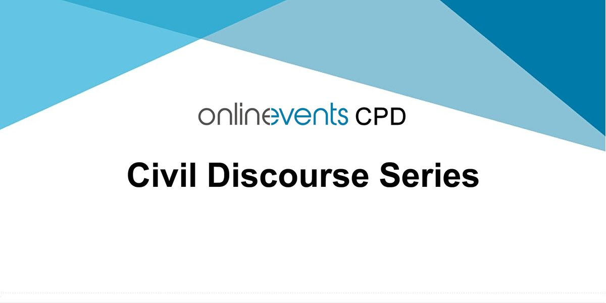 Civil Discourse Series, 9 October | Online Event | AllEvents.in