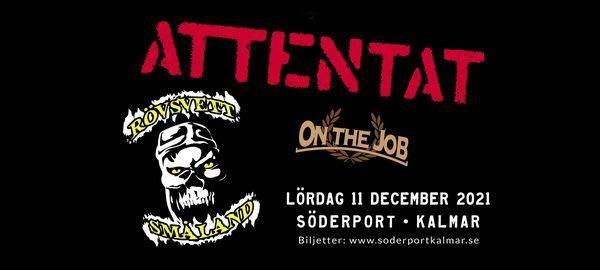 Attentat ★ Rövsvett ★ On The Job, 4 September | Event in Kalmar | AllEvents.in
