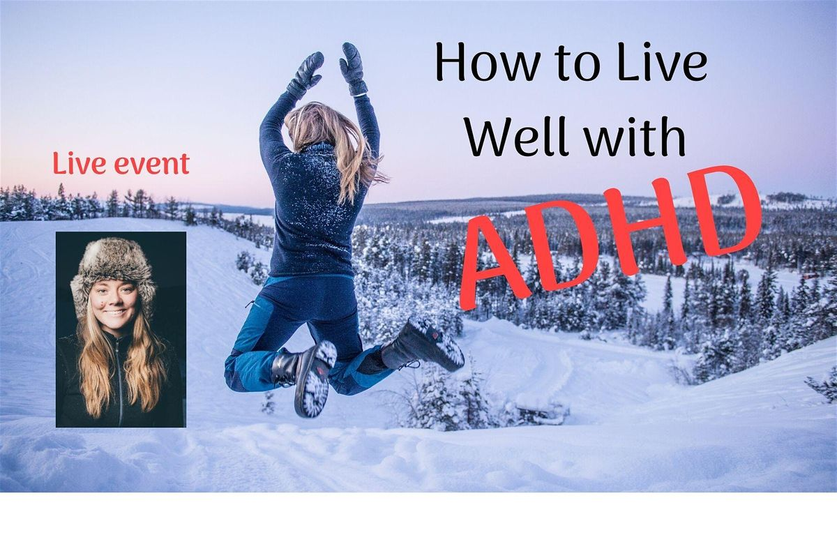 How to Live Well with ADHD Tour of New Zealand - Nelson