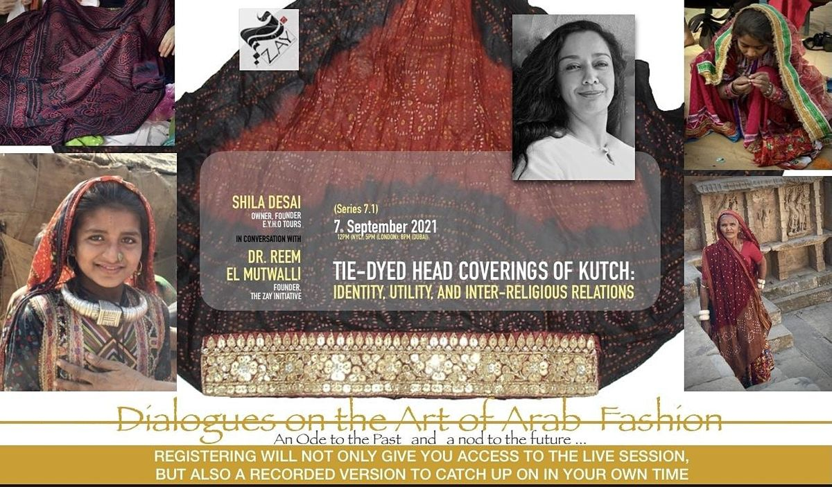 7.1 DIALOGUES ON THE ART OF ARAB FASHION: TIE-DYED HEAD COVERINGS OF KUTCH, 7 September | Online Event | AllEvents.in