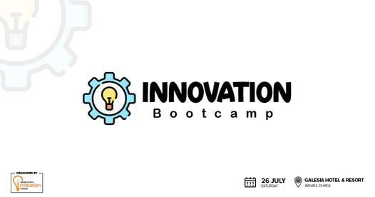 Innovation Bootcamp 1.0, 26 July   Event in Dhaka   AllEvents.in