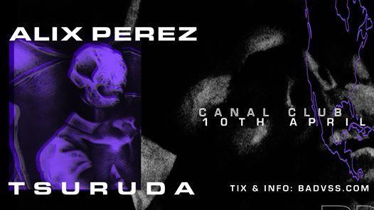 Alix Perez & Tsuruda at Canal Club