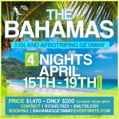 The Bahamas 3 Island AfroTriping Getaway  4 Nights  April 15th - April 19