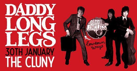DADDY LONG LEGS  The Cluny  30.01.19