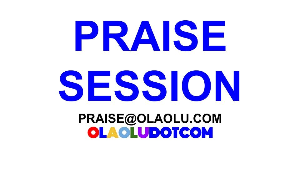 PRAISE SESSION OLAOLUDOTCOM, 13 November | Online Event | AllEvents.in
