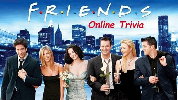 Friends Trivia Virtual (live host) Fundraiser via Zoom (EB), 15 April | Online Event | AllEvents.in
