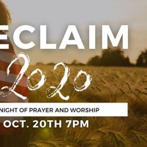 RECLAIM 2020 A Night of Prayer and Worship