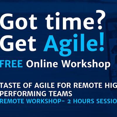 FREE REMOTE    Taste of Agile for Remote High Performing Teams