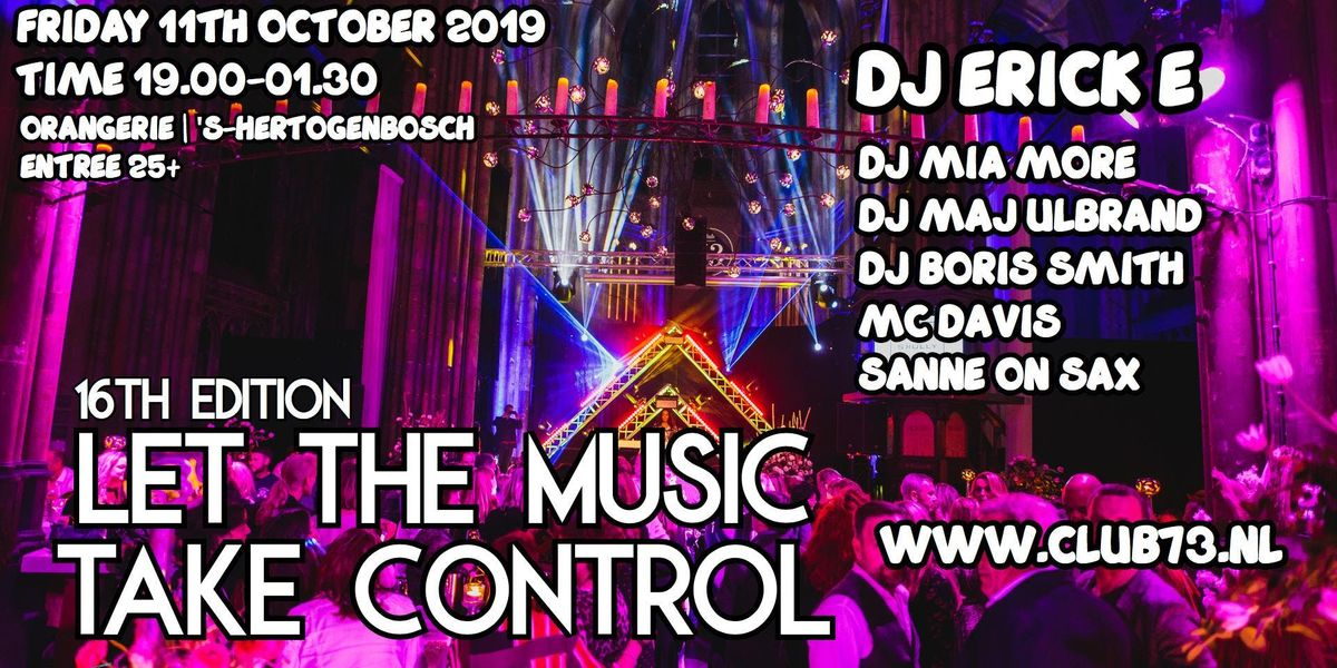 CLUB73  16TH EDITION  LET THE MUSIC TAKE CONTROL  11TH OCTOBER