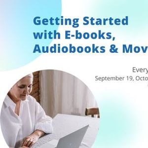 Getting Started with E-Books Audiobooks and Movies
