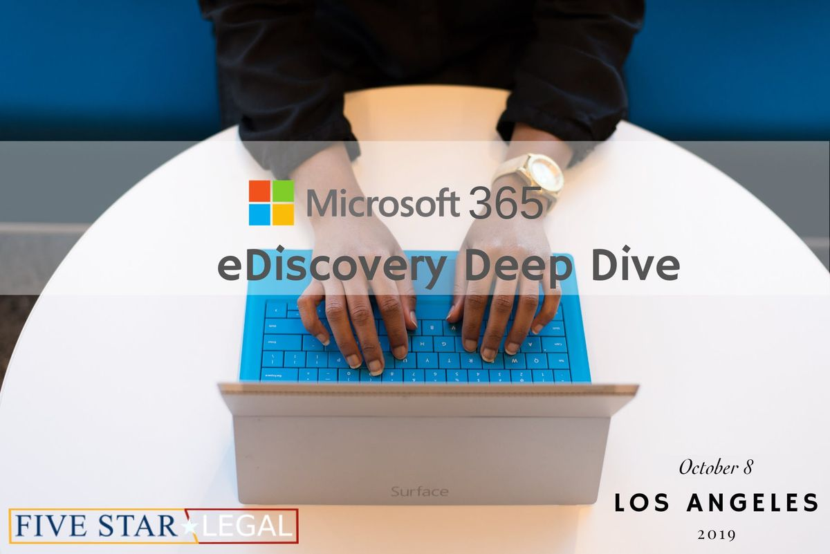 Microsoft 365 eDiscovery Workshop - Los Angeles