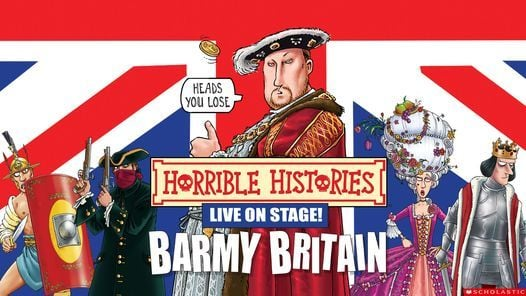 Horrible Histories: Barmy Britain, 29 May | Event in Kingston upon Hull | AllEvents.in