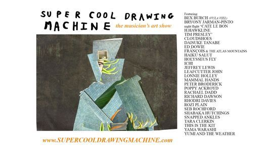 SUPER COOL DRAWING MACHINE @ ELSEWHERE, MARGATE, 17 June | Event in Margate | AllEvents.in