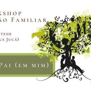 Workshop Constelao Familiar  Resgate do Pai (Em Mim)