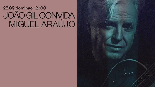 João Gil convida Miguel Araújo, 26 September | Event in Porto | AllEvents.in