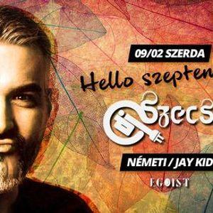 Hello Szeptember - Szecsei  09.02. Szerda  Egoist