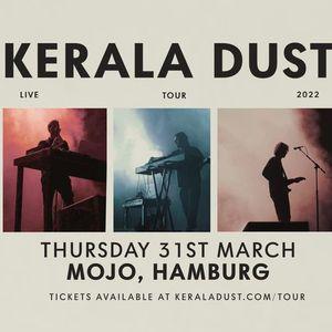 Kerala Dust  19.05. Hamburg - Uebel & Gefhrlich