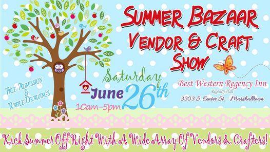 Summer Bazaar Vendor & Craft Show, 26 June | Event in Marshalltown | AllEvents.in