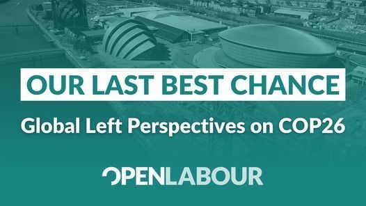 Our last best chance - Global Left Persepctives on COP26, Community Central  Halls - CCH, Glasgow, November 6 2021   AllEvents.in