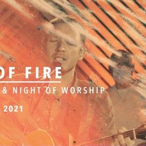 Night of Fire  Creative Expression & Worship Night