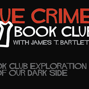 True Crime Book Club with James T. Bartlett