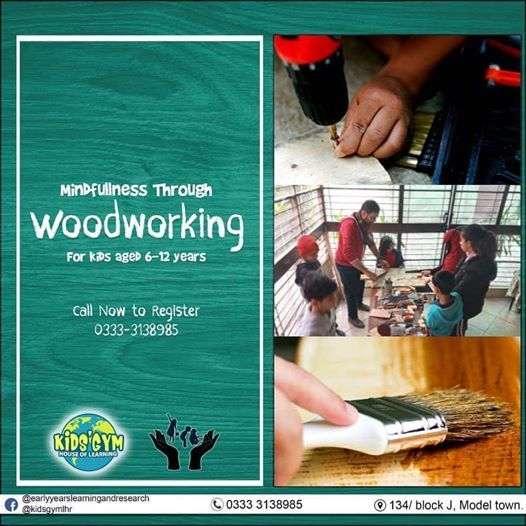 Mindfulness Through Woodworking For Kids in Lahore