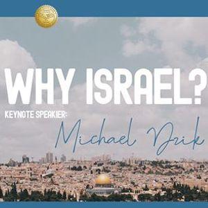 WHY Israel - Guest Speaker Michael Dzik