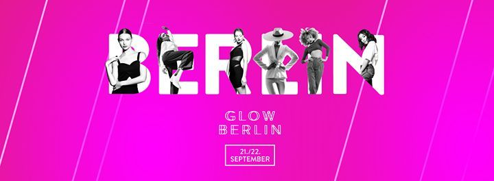 GLOW - The Beauty Convention by dm Berlin (SOLD OUT)