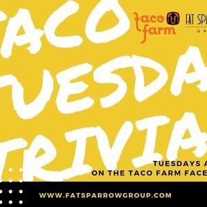 Taco Farm Tuesday Trivia 2