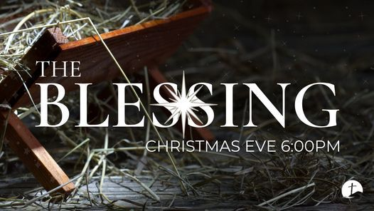 Christmas Eve: The Blessing, East Bay Calvary Church, Traverse