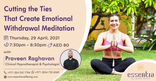 Cutting the Ties that Create Emotional Withdrawal Meditation with Praveen Raghavan, 29 April | Event in Dubai