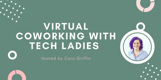 *Webinar* Virtual Coworking with Tech Ladies, 19 February | Online Event | AllEvents.in