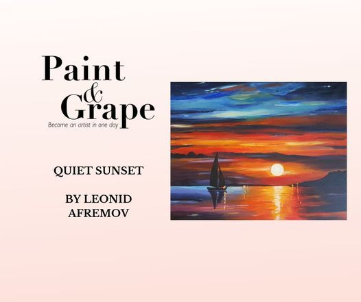 """Paint & Grape """"Quiet Sunset'' by Leonid Afremovv 