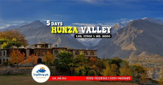 5 Days Trip to Hunza and Khunjrab Pass, 1 October | Event in Lahore | AllEvents.in